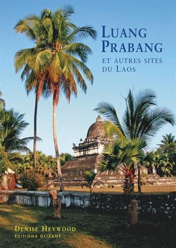 LUANG PRABANG ET AUTRES SITES DU LAOS: HEYWOOD NED 2014