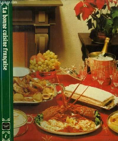La bonne cuisine française. [Relié] [Jan 01,