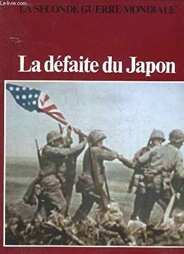 9782880971243: La D�faite du Japon (La Seconde guerre mondiale)