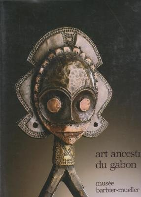 Ancestral art of Gabon: From the collections of the Barbier-Mueller Museum (2881040128) by Louis Perrois