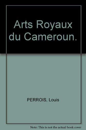 Arts Royaux Du Cameroun: Perrois, Louis; Musee Barbier Mueller