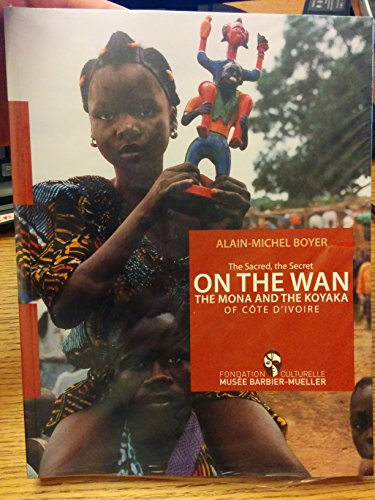 Wan (On the) - the Mona and Koyaka of Cote d'Ivoire