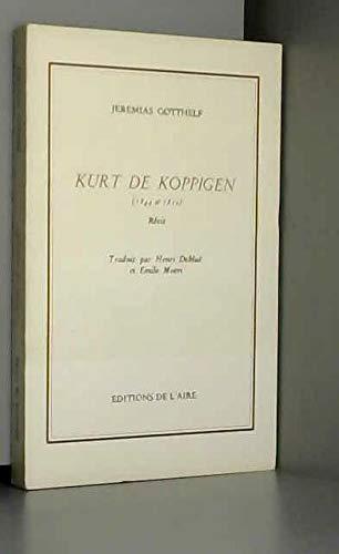 Kurt de Koppigen (1844 et 1850). Récit. Traduit par Henri Deblüe et Emile Moeri: ...