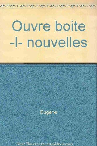 OUVRE BOITE -L- NOUVELLES: EUGENE