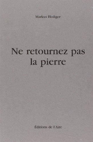 9782881084379: Ne retournez pas la pierre: Romésie (French Edition)
