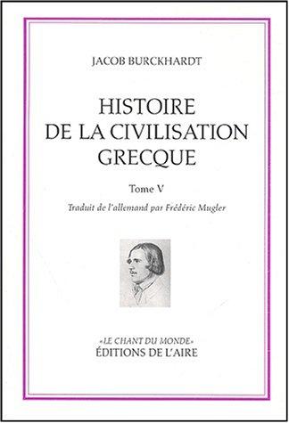 9782881086229: Histoire de la civilisation grecque : Tome 5