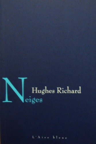 NEIGES: RICHARD HUGHES