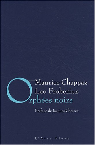 ORPHEES NOIRS: CHAPPAZ MAURICE