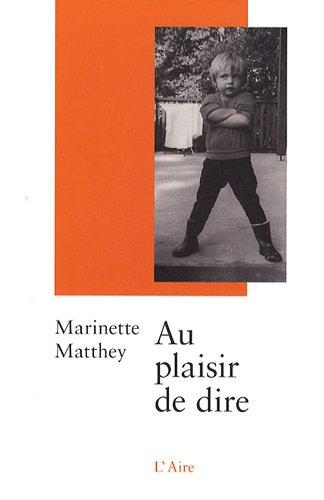 AU PLAISIR DE DIRE: MATTHEY MARINETTE