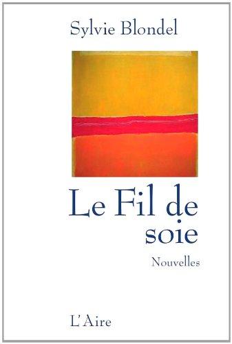 FIL DE SOIE -LE-: BLONDEL SYLVIE