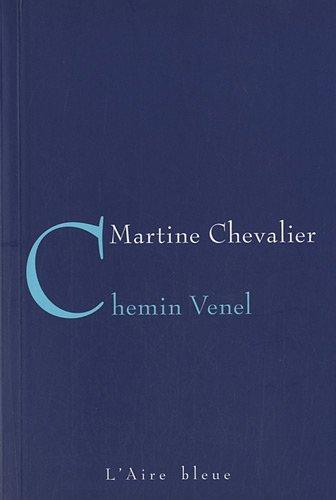 CHEMIN VENEL: CHEVALIER MARTINE