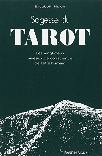 Sagesse du tarot : Les vingt-deux niveaux: Elisabeth Haich