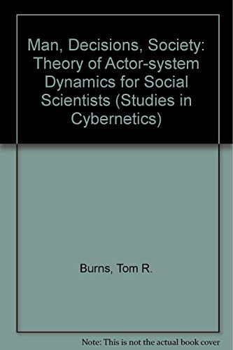 9782881240263: Man, Decisions, Society: Theory of Actor-system Dynamics for Social Scientists (Studies in Cybernetics)