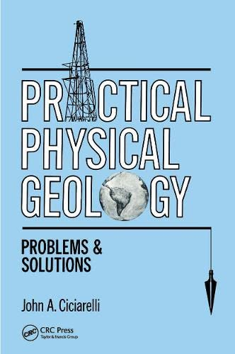 Practical Physical Geology:Pro: Ciciarelli, John A., Ciciarelli, J.