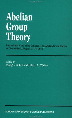 Abelian Group Theory: Proceedings of the 1987: Fuchs, Laszlo Et