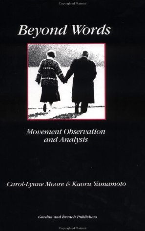 Beyond Words : Movement Observation and Analysis: Moore, Carol-Lynne; Yamamoto, Kaoru