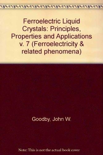 Ferroelectric Liquid Crystals: Principles, Properties and Applications: John W. Goodby