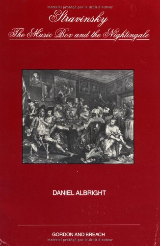 Stravinsky: The Music Box and the Nightingale (Musicology) (vol 9): Daniel Albright