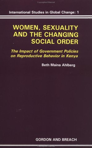 Women, Sexuality and the Changing Social Order: The Impact of Government Policies on Reproductive ...