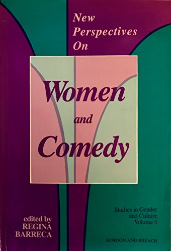 New Perspectives on Women and Comedy (Studies in Gender and Culture, Vol 5) (288124534X) by Barreca, Regina