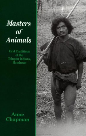 9782881245602: Masters of Animals: Oral Traditions of the Tolupan Indians, Honduras (The Library of Anthropology)