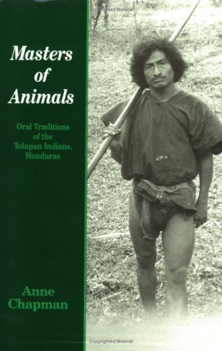 9782881245657: Masters of Animals: Oral Traditions of the Tolupan Indians, Honduras (The Library of Anthropology)