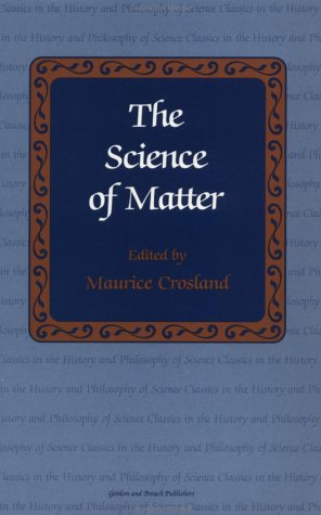9782881245701: The Science of Matter (Classics in the History & Philosophy of Science)