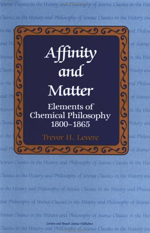 9782881245831: Affinity and Matter: Elements of Chemical Philosophy 1800-1865 (CLASSICS IN THE HISTORY AND PHILOSOPHY OF SCIENCE)