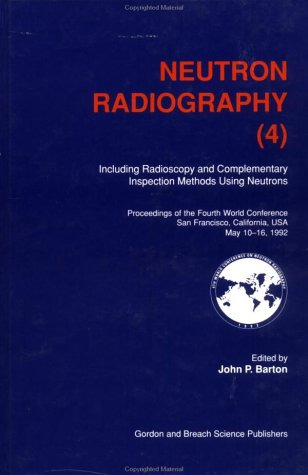9782881246241: Neutron Radiography (4): Including Radioscopy and Complementary Inspection Methods Using Neutrons