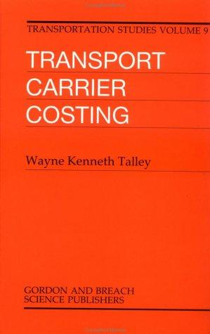 Transport Carrier Costing (Transportation Studies): Talley, W. K.