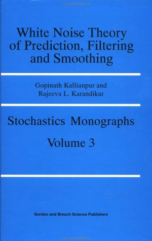 White Noise Theory of Prediction, Filtering and Smoothing: Kallianpur, Gopinath