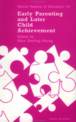 Early Parenting and Later Child Achievement: Honig, Arnold