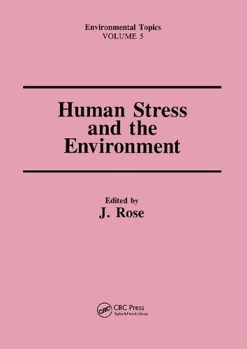 Human Stress and the Environment.: Rose, J [Ed]