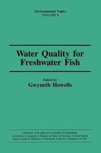 Water Quality for Freshwater Fish: Further Advisory Criteria (Environmental Topics, Vol. 6) - Gwyneth Howells (Editor)