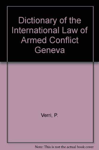 Dictionary of the International Law of Armed Conflict Geneva: Verri, P.