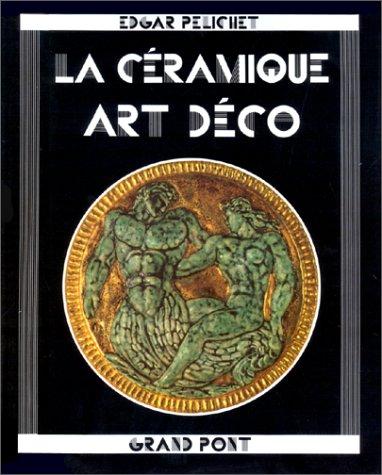 9782881480072: La Ceramique Art Deco (Arts decoratifs) (French Edition)