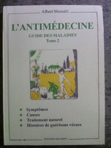 9782881650185: L'antimédecine, tome 2. Guide des maladies