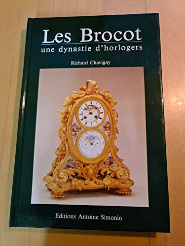 Les Brocot: Une Dynastie d'Horlogers: Chavingy, Richard