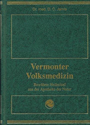 9782881810695: Vermonter Volksmedizin - Bewährte Heilmittel aus der Apotheke der Natur