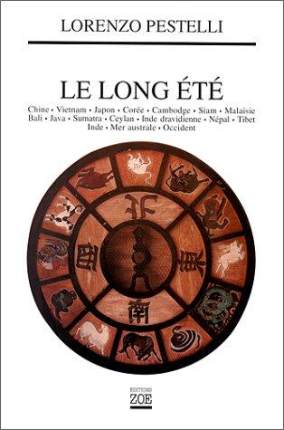 Le long ete: Chine, Vietnam, Japon, Coree,: Lorenzo Pestelli