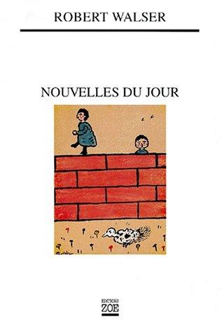 Nouvelles du jour (9782881824159) by Robert Walser