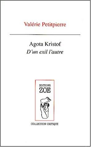 9782881824166: D'un exil l'autre: Les détours de l'écriture dans la trilogie romanesque d'Agota Kristof (Collection Critique) (French Edition)