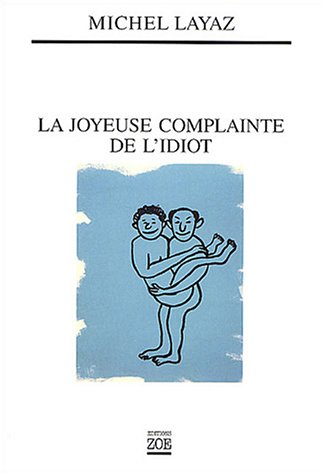 9782881825019: la joyeuse complainte de l'idiot