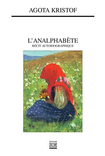 9782881825125: L'analphabete: Recite Autobiographique