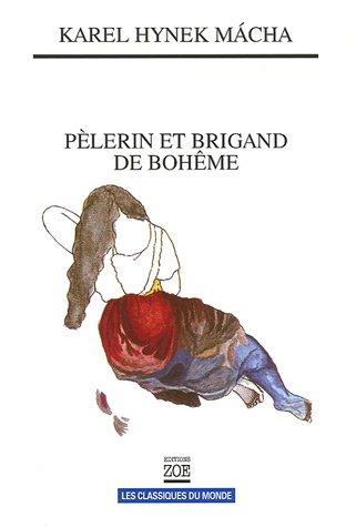 9782881825798: P�lerin et brigand de Boh�me : Oeuvres choisies