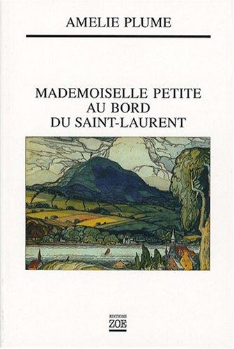 Mademoiselle Petite au bord du Saint-Laurent: Plume, Amélie