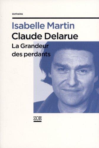 9782881826900: Claude Delarue - La grandeur des perdants
