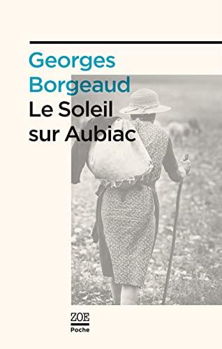 Soleil sur Aubiac (Le): Borgeaud, Georges