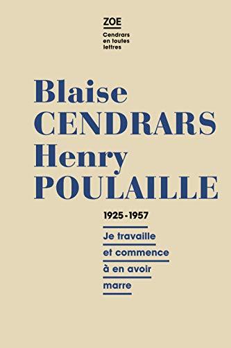 Blaise Cendrars, Henry Poulaille, 1925-1961: Cendrars, Blaise