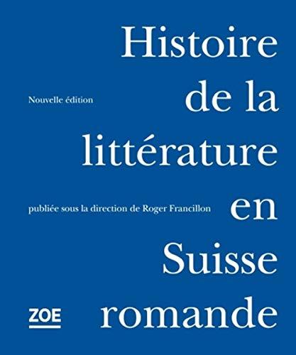 9782881829437: Histoire de la littérature en Suisse romande